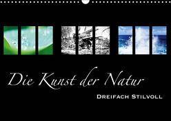 Die Kunst der Natur – Dreifach Stilvoll (Wandkalender 2019 DIN A3 quer) von Busse,  Alexander