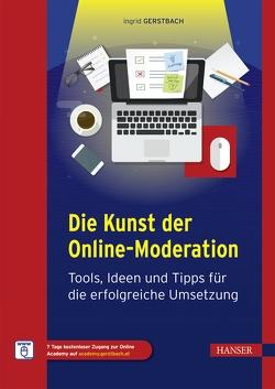 Die Kunst der Online-Moderation von Gerstbach,  Ingrid