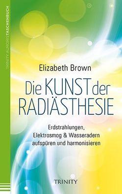 Die Kunst der Radiästhesie von Brown,  Elizabeth, Türstig,  Hans-Georg