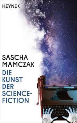 Die Kunst der Science-Fiction von Mamczak,  Sascha