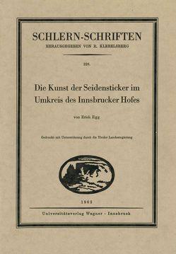 Die Kunst der Seidensticker im Umkreis des Innsbrucker Hofes von Egg,  Erich
