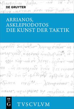 Die Kunst der Taktik von Arrianos, Asklepiodotos, Brodersen,  Kai