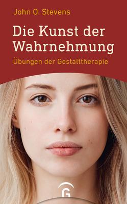 Die Kunst der Wahrnehmung von Saumwald,  Anna, Stevens,  John O.