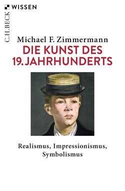 Die Kunst des 19. Jahrhunderts von Zimmermann,  Michael F.