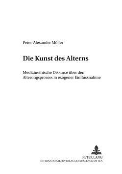 Die Kunst des Alterns von Möller,  Peter-Alexander