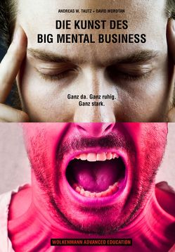 Die Kunst des Big Mental Business von Mordtan,  David, Tautz,  Andreas W.
