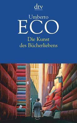 Die Kunst des Bücherliebens von Eco,  Umberto, Kroeber,  Burkhart
