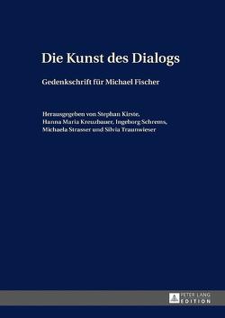 Die Kunst des Dialogs von Kirste,  Stephan, Kreuzbauer,  Hanna Maria, Schrems,  Ingeborg, Strasser,  Michaela, Traunwieser,  Silvia