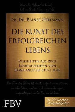 Die Kunst des erfolgreichen Lebens von Zitelmann,  Rainer