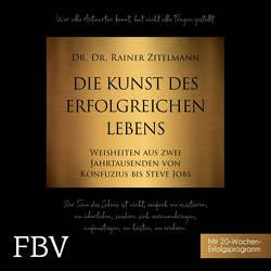Die Kunst des erfolgreichen Lebens von Vossenkuhl,  Josef, Zitelmann,  Rainer