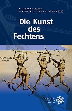 Die Kunst des Fechtens von Bauer,  Matthias Johannes, Vavra,  Elisabeth