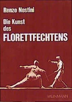 Die Kunst des Florettfechtens von D'Oriola,  Christian, Germar,  U, Hauptenbuchner,  I, Nostini,  Renzo