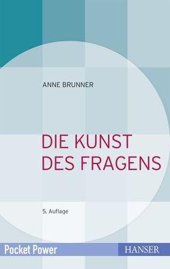 Die Kunst des Fragens von Brunner,  Anne