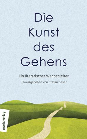 Die Kunst des Gehens von Geyer,  Stefan