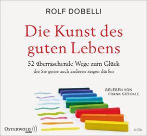 Die Kunst des guten Lebens von Dobelli,  Rolf, Stoeckle,  Frank