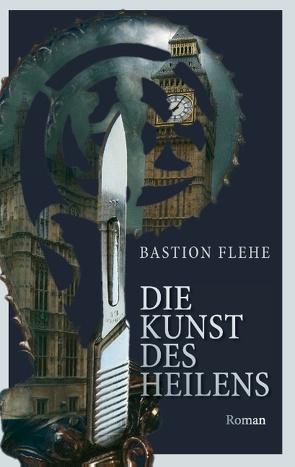 Die Kunst des Heilens von Flehe,  Bastion