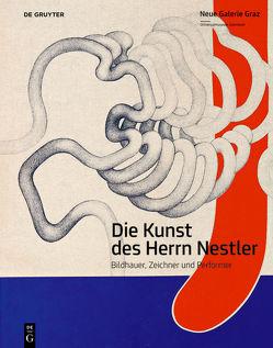 Die Kunst des Herrn Nestler von Bucher Trantow,  Katrin, Pakesch,  Peter, Universalmuseum Joanneum GmbH