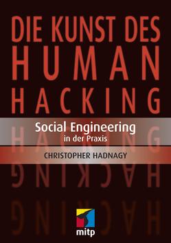 Die Kunst des Human Hacking von Hadnagy,  Christopher