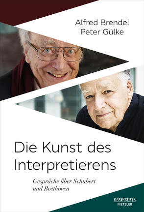 Die Kunst des Interpretierens von Brendel,  Alfred, Gülke,  Peter