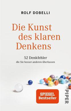 Die Kunst des klaren Denkens von Dobelli,  Rolf, Lang,  Birgit