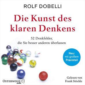 Die Kunst des klaren Denkens von Dobelli,  Rolf, Stoeckle,  Frank