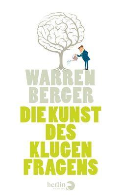 Die Kunst des klugen Fragens von Berger,  Warren, Dierlamm,  Helmut