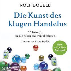 Die Kunst des klugen Handelns von Dobelli,  Rolf, Stoeckle,  Frank