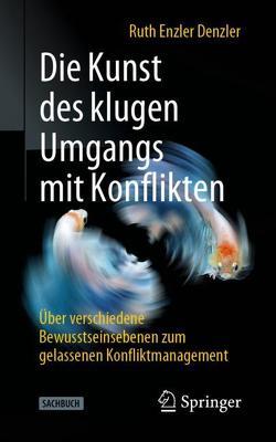 Die Kunst des klugen Umgangs mit Konflikten von Enzler Denzler,  Ruth