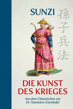 Die Kunst des Krieges von Eisenhofer,  Hannelore, Sunzi