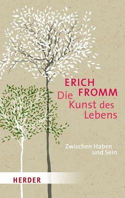Die Kunst des Lebens von Fromm,  Erich, Funk,  Rainer
