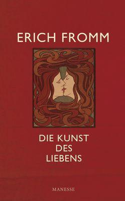 Die Kunst des Liebens von Fromm,  Erich, Mickel,  Ernst, Mickel,  Liselotte