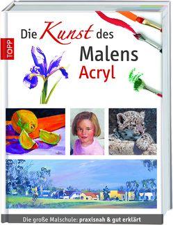Die Kunst des Malens Acryl von frechverlag