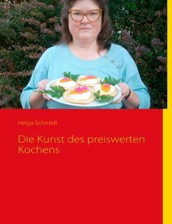 Die Kunst des preiswerten Kochens von Schmidt,  Helga