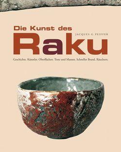 Die Kunst des Raku von Matthes,  Wolf, Peiffer,  Jacques G, Tolksdorf,  Ansgar