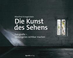 Die Kunst des Sehens von Kriegelstein,  Manfred