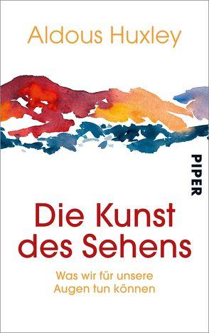Die Kunst des Sehens von Graf,  Christoph, Huxley,  Aldous