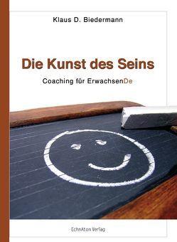 Die Kunst des Seins von Biedermann,  Klaus D.