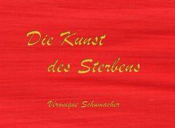 Die Kunst des Sterbens von Schumacher,  Véronique