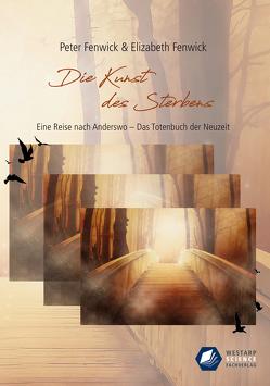 Die Kunst des Sterbens von Fenwick,  Elizabeth, Fenwick,  Peter, Höner,  Rita