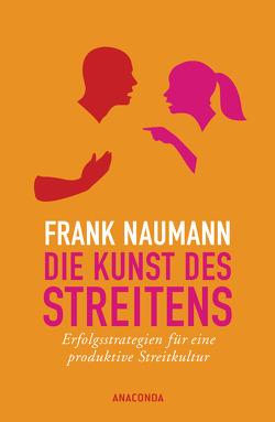 Die Kunst des Streitens von Naumann,  Frank