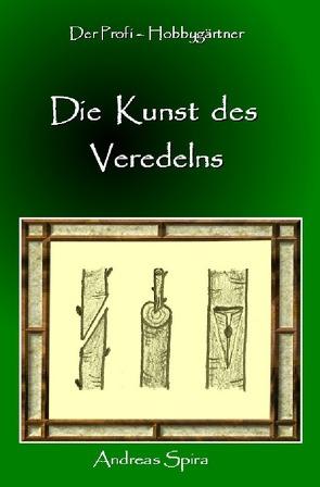 Die Kunst des Veredelns von Spira,  Andreas