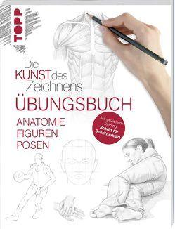 Die Kunst des Zeichnens – Anatomie Figuren Posen Übungsbuch von frechverlag