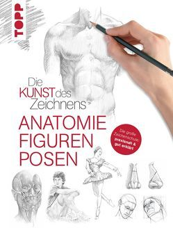 Die Kunst des Zeichnens – Anatomie, Figuren, Posen von frechverlag