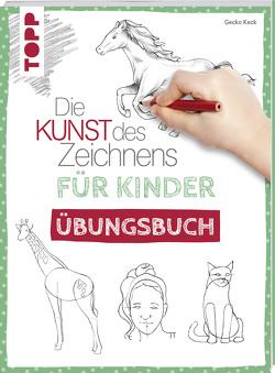 Die Kunst des Zeichnens für Kinder Übungsbuch von Keck,  Gecko