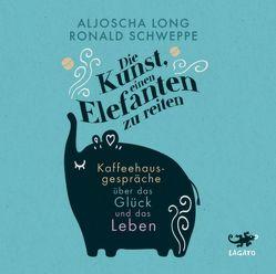 Die Kunst, einen Elefanten zu reiten von Long,  Aljoscha, Schweppe,  Ronald, Wronka,  Oliver