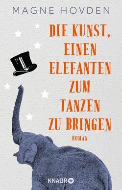 Die Kunst, einen Elefanten zum Tanzen zu bringen von Hovden,  Magne, Zuber,  Frank