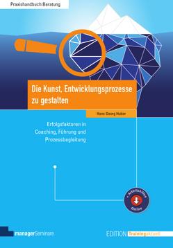 Die Kunst, Entwicklungsprozesse zu gestalten von Huber,  Hans-Georg