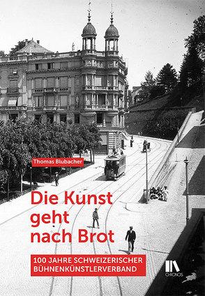 Die Kunst geht nach Brot von Blubacher,  Thomas