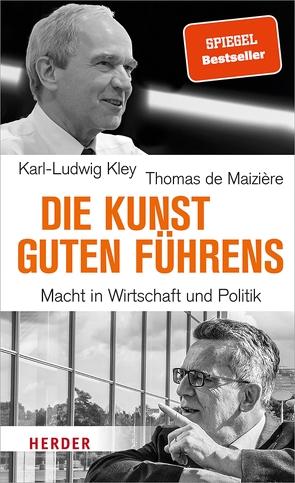 Die Kunst guten Führens von Kley,  Karl-Ludwig, Maizière,  Dr. Thomas de