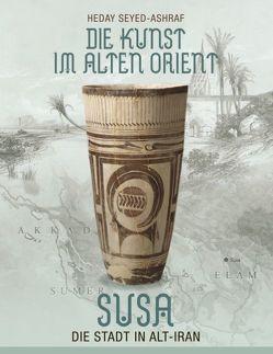 Die Kunst im Alten Orient von Seyed-Ashraf,  Heday